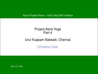 Project Asha Yoga Part 4 Urur Kuppam Balwadi, Chennai Christine Hoar