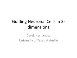 Guiding Neuronal Cells in 3- dimensions