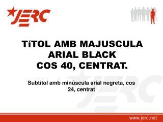 T �TOL AMB  MAJUSCULA ARIAL BLACK COS 40, CENTRAT.