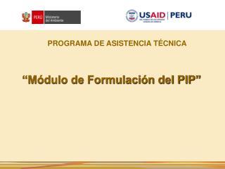 """""""Módulo de Formulación del PIP"""""""