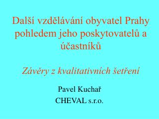 Pavel Kuchař CHEVAL s.r.o.