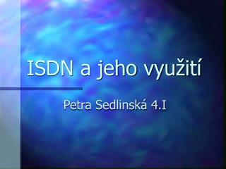 ISDN a jeho vyu�it�