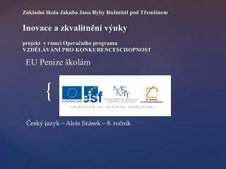 Český jazyk – Alois Jirásek – 8. ročník