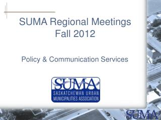 SUMA Regional Meetings Fall 2012