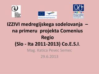 Mag. Katica Pevec  Semec 29.6.2013