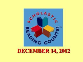 DECEMBER 14, 2012