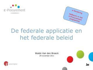 De federale applicatie en het federale beleid