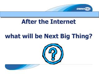 After the Internet  what will be Next Big Thing?