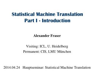 Statistical Machine Translation Part I - Introduction