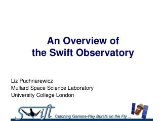 An Overview of          the Swift Observatory