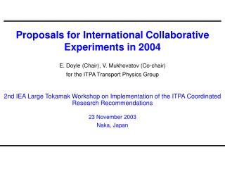 E. Doyle (Chair), V. Mukhovatov (Co-chair) for the ITPA Transport Physics Group