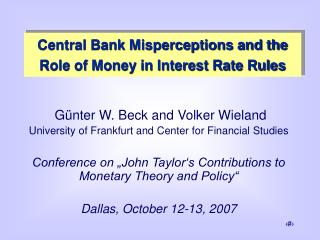 Günter W. Beck and Volker Wieland University of Frankfurt and Center for Financial Studies