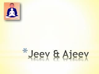 Jeev  &  Ajeev