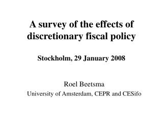 A survey of the effects of discretionary fiscal policy Stockholm, 29 January 2008