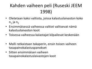 Kahden vaiheen peli  ( Ruseski  JEEM 1998)