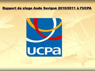Rapport de stage Aude Savigné 2010/2011 à l'UCPA