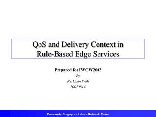 QoS and Delivery Context in  Rule-Based Edge Services