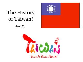 The History  of Taiwan!