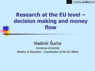 Research at the EU level – decision making and money flow