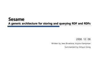 Sesame A generic architecture for storing and querying RDF and RDFs