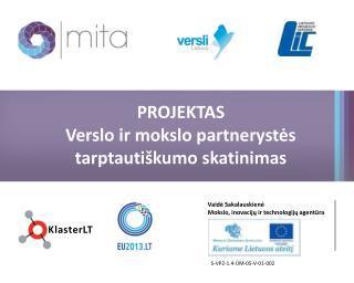PROJEKTAS Verslo ir mokslo partnerystės tarptautiškumo skatinimas