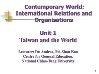 Taiwan's Political Situation and Strategic Position in the World I. Introduction