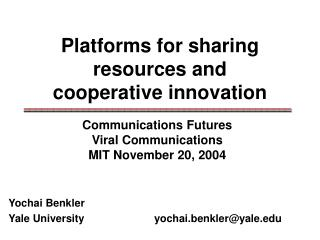 Platforms for sharing resources and  cooperative innovation