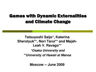 Games with Dynamic Externalities and Climate Change
