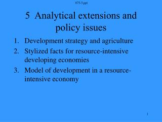 5  Analytical extensions and policy issues