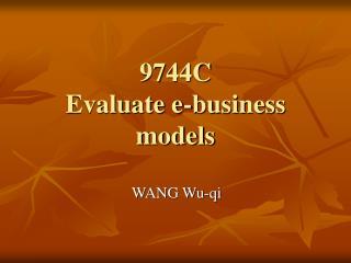 9744 C Evaluate e-business models