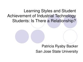 Learning Styles and Student Achievement of Industrial Technology Students: Is There a Relationship