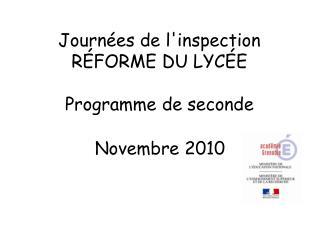 Journ�es de l'inspection R�FORME DU LYC�E Programme de seconde