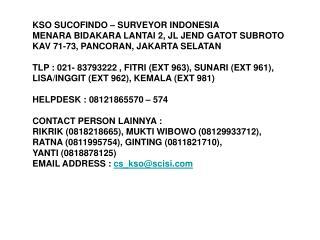 KSO SUCOFINDO – SURVEYOR INDONESIA MENARA BIDAKARA LANTAI 2, JL JEND GATOT SUBROTO