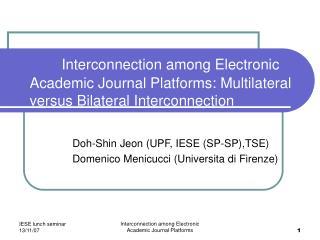 Doh-Shin Jeon (UPF, IESE (SP-SP),TSE) Domenico Menicucci (Universita di Firenze)