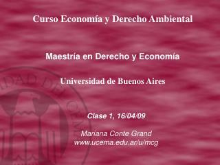 Clase 1, 16/04/09 Mariana Conte Grand  ucema.ar/u/mcg