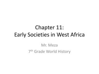 Chapter 11: Early Societies in West Africa
