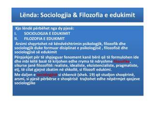 Lënda :  Sociologjia  &  Filozofia  e  edukimit