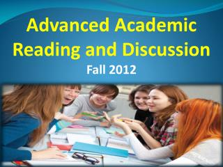 Advanced  Academic Reading and  Discussion Fall 2012