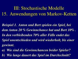 III: Stochastische Modelle 15.  Anwendungen von Markov-Ketten