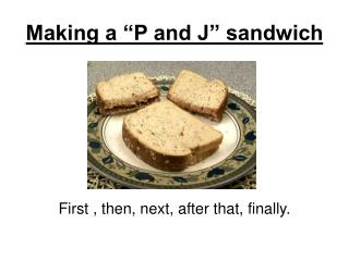 "Making a ""P and J"" sandwich"
