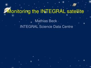 Monitoring the INTEGRAL satellite