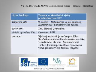 VY_32_INOVACE_M.9.06-Goniometrické  funkce –  Tangens  – prezentace