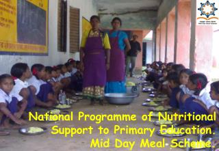 National Programme of Nutritional Support to Primary Education. Mid Day Meal Scheme.