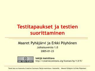 Testitapaukset ja testien suorittaminen