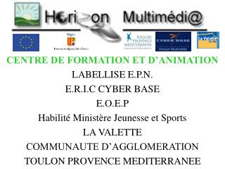 CENTRE DE FORMATION ET D'ANIMATION LABELLISE E.P.N. E.R.I.C CYBER BASE E.O.E.P