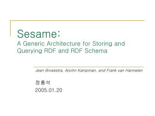Sesame: A Generic Architecture for Storing and Querying RDF and RDF Schema