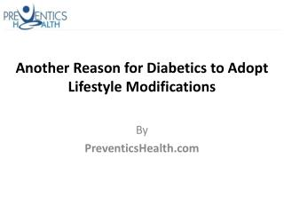 Another Reason for Diabetics to Adopt Lifestyle Modification