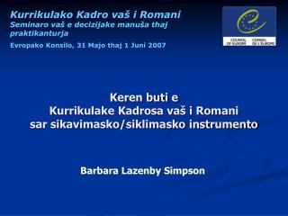 Keren buti e   Kurrikulake Kadrosa vaš i Romani  sar sikavimasko/siklimasko instrumento