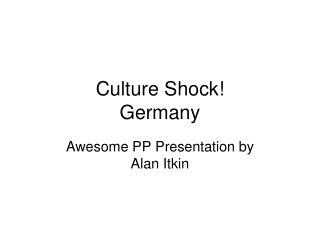 Culture Shock Germany