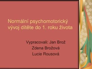 Normální psychomotorický vývoj dítěte do 1. roku života